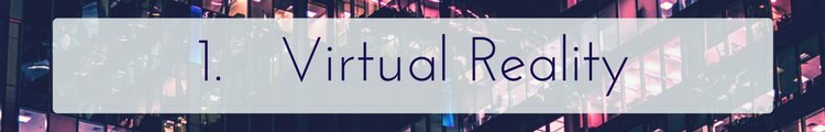 Virtual Reality - Consumer Electronics Trends